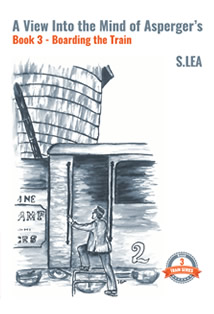 Boarding the Train Book Cover by S.Lea. A mother's story on how to deal with Asperger's