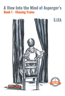 Chasing Trains Book Cover by S.Lea. A mother's story on how to deal with Asperger's