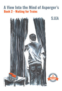 Waiting for Trains Book Cover by S.Lea. A mother's story on how to deal with Asperger's